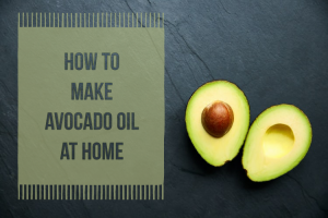 How to make avocado oil at home.